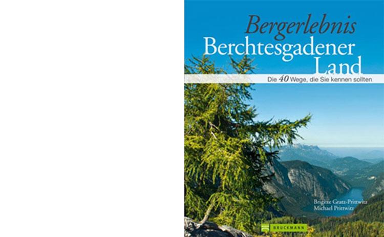 Bergerlebnis Berchtesgadener Land Buch